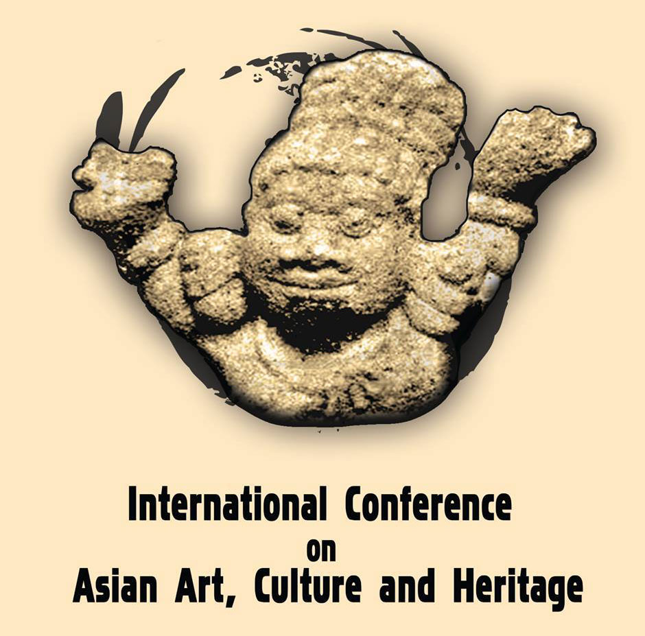 International Conference on Asian Art, Culture and Heritage 21st – 23rd August 2013 Programme