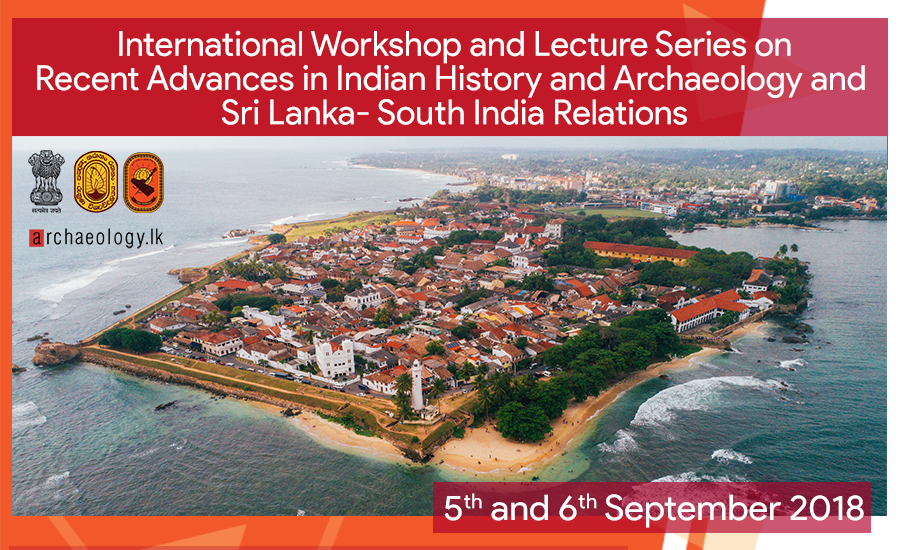 International Workshop and Lecture Series on Recent Advances in Indian History and Archaeology and Sri Lanka- South India Relations