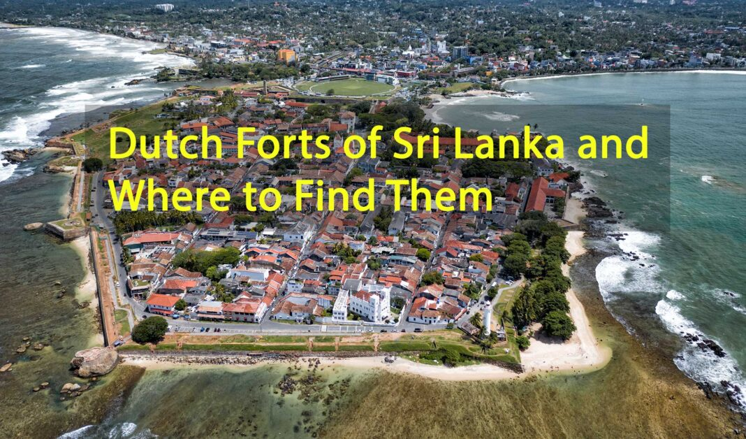Dutch Forts of Sri Lanka and Where to Find Them